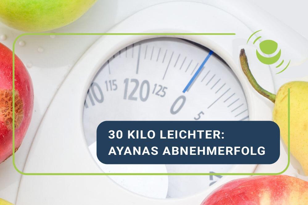 HealthCast: 30 Kilo leichter Ayanas Abnehmerfolg
