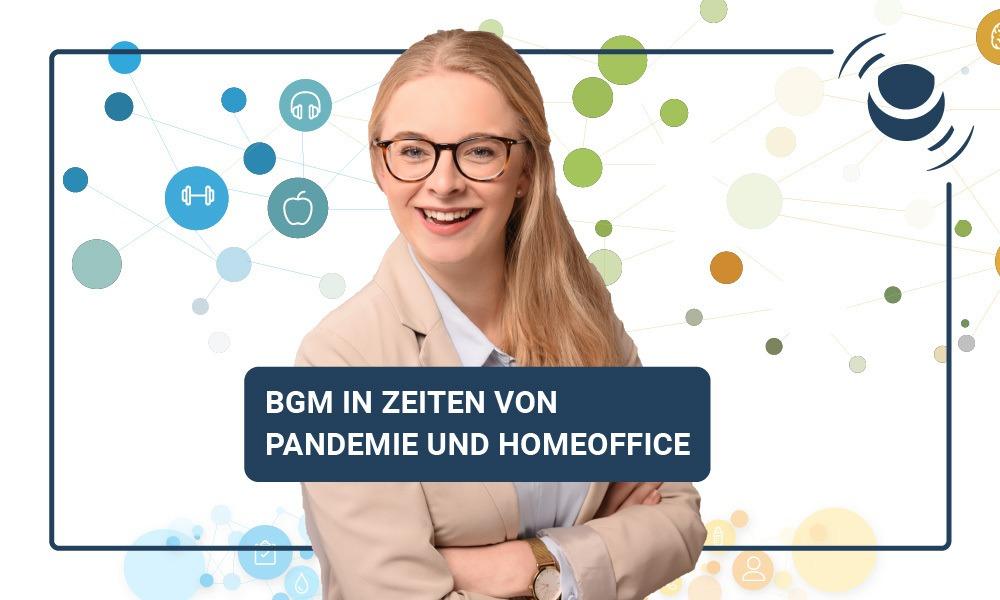 BGM in Zeiten von Pandemie und Homeoffice