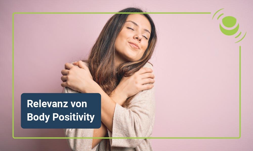 Die Relevanz von Body Positivity