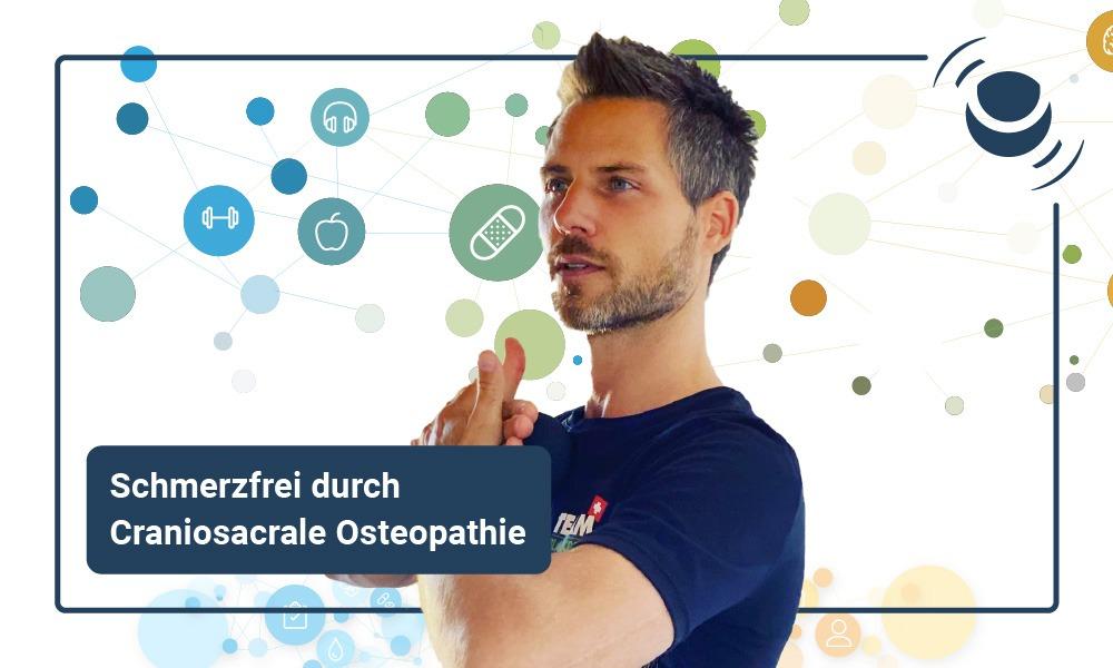 Schmerzfrei durch Craniosacrale Osteopathie