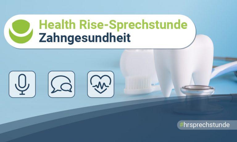 Health Rise-Sprechstunde – Zahngesundheit