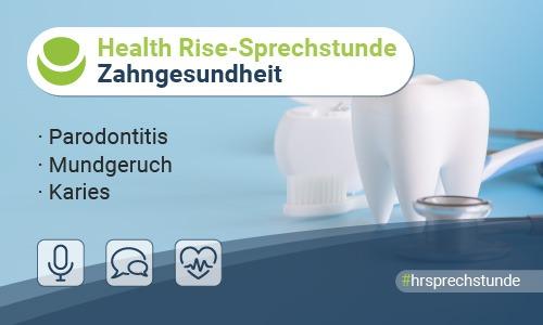 Siebte Health Rise-Sprechstunde: Zahngesundheit