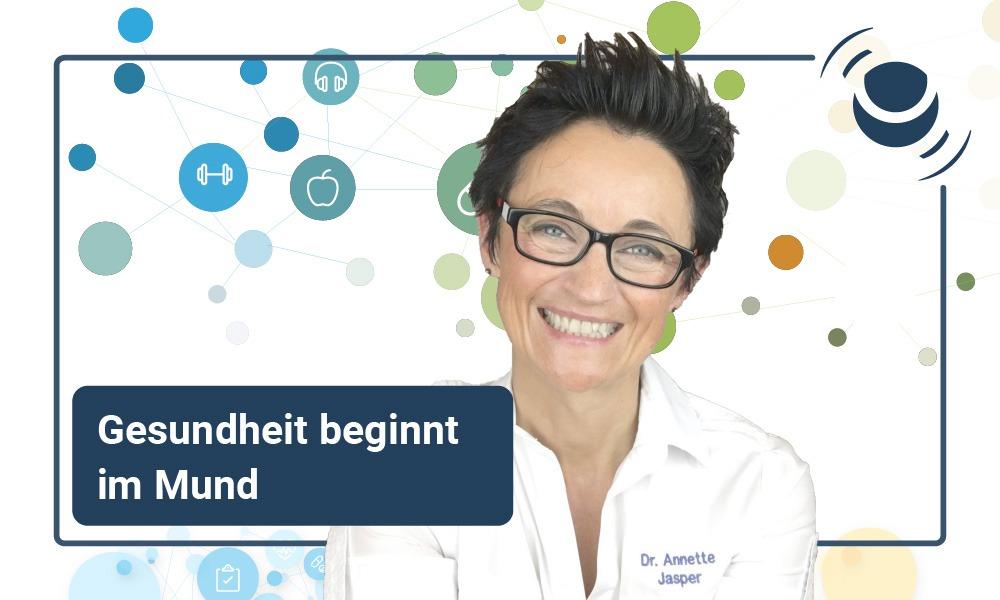 Zahngesundheit mit Dr. Annette Jasper