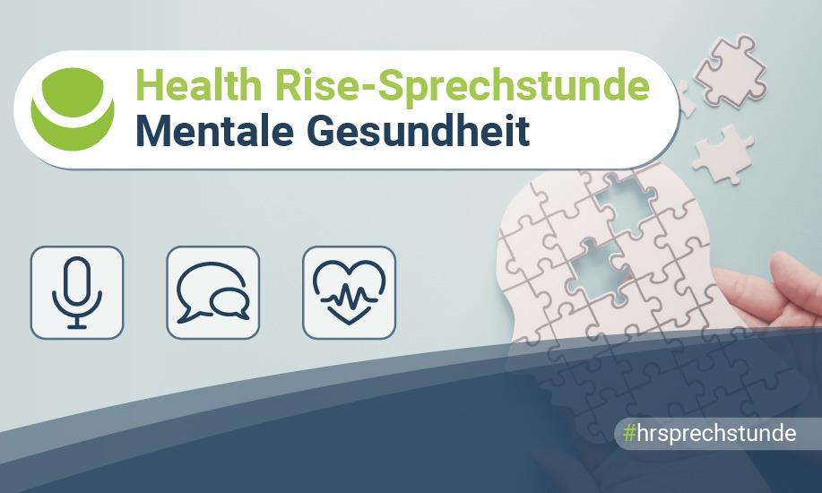 Achte Health Rise-Sprechstunde: Mentale Gesundheit
