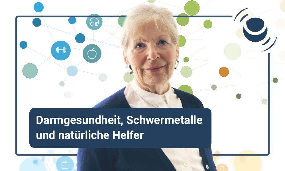 Darmgesundheit, Schwermetalle und natürliche Helfer mit Renate Schnedler