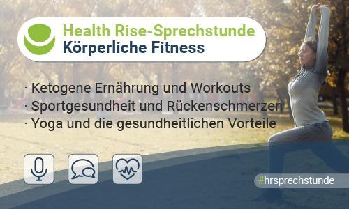 Neunte Health Rise-Sprechstunde: Körperliche Fitness