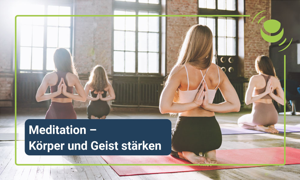 Meditation – Körper und Geist stärken