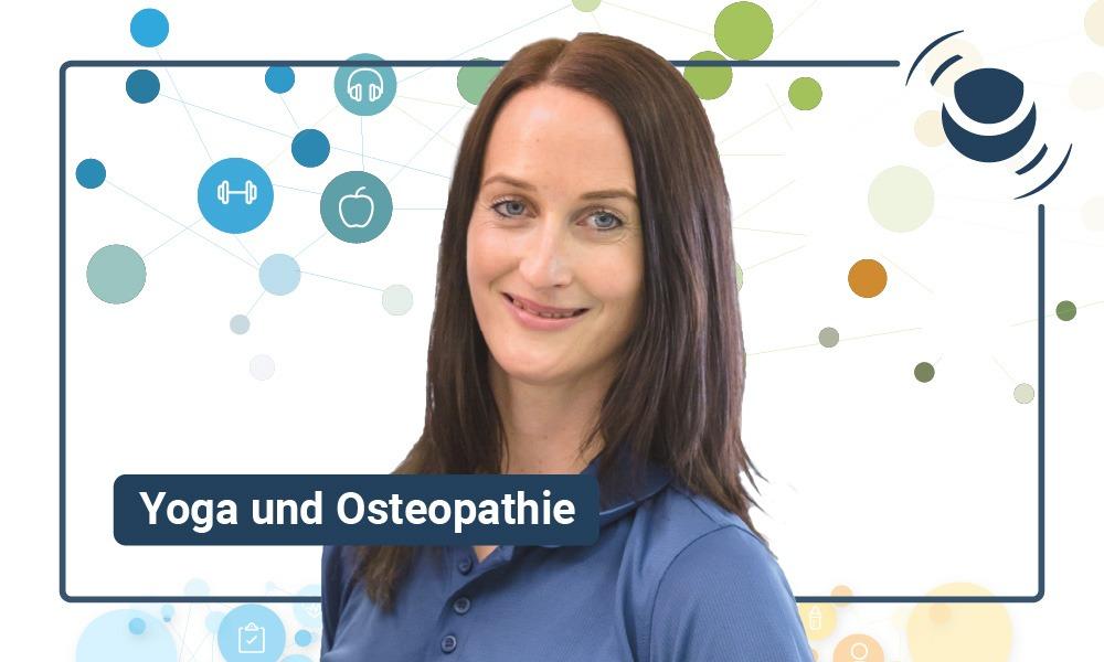 Yoga und Osteopathie für mehr Gesundheit mit Friederike Reumann