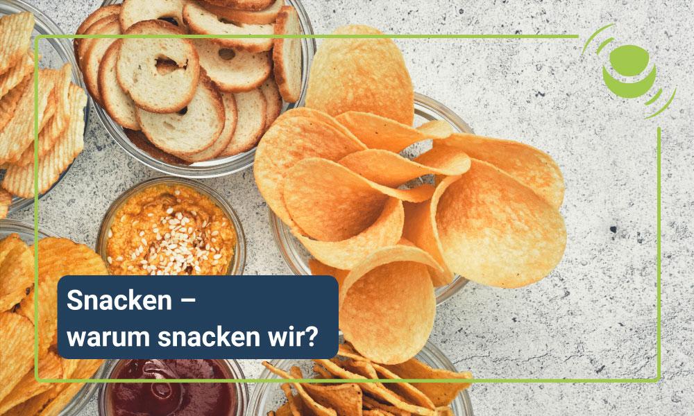 Snacken – die Beweggründe und gesunde Alternativen