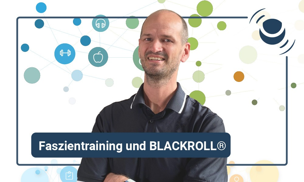 Faszien-Training und BLACKROLL© mit Dr. Lutz Graumann