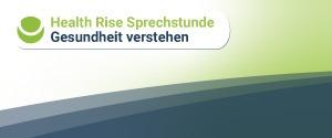 Health Rise-Sprechstunde – Gesundheit verstehen
