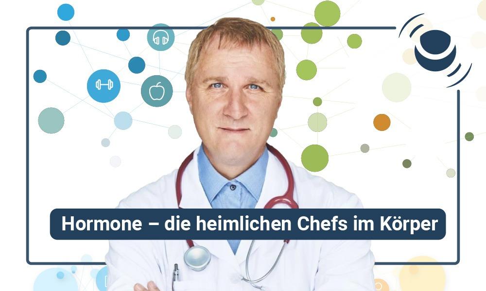 Hormone als die heimlichen Chefs im Körper mit Dr. Berndt Rieger