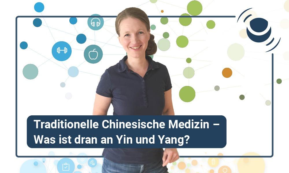Traditionelle Chinesische Medizin – Was ist dran an Yin undYang?